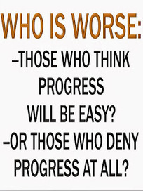 Who is worse? Those who think progress will be easy? Or those who deny progress at all? | Looking Forward: Creating the Future | Scoop.it