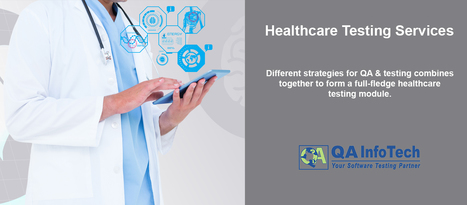 Healthcare Testing Services | QA Thought Leaders | Scoop.it