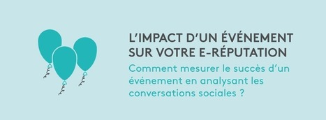 Comment mesurer l'impact d'un événement sur votre e-réputation ? | CommunityManagementActus | Scoop.it