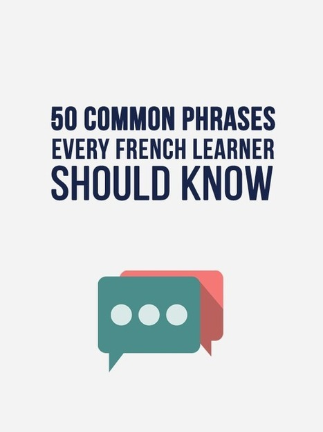50 Common French Phrases Every French Learner Should Know - Talk in French | French language | Scoop.it