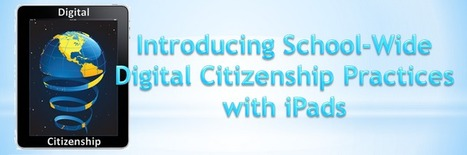 Introducing School-Wide Digital Citizenship Practices with iPads | mrpbps iDevices | Scoop.it