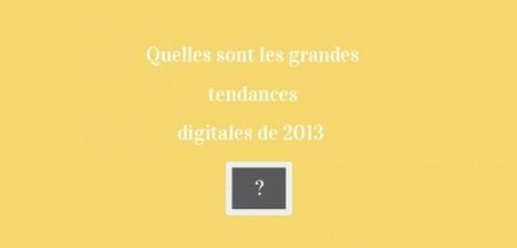 Quelles grandes tendances digitales ont marqué 2013 ? | Le Cube Vert | La com, le web, tout ça | Scoop.it