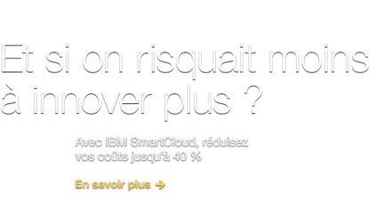 IBM - France | En quoi les technologies big data représentent-t-elles un avantage, notamment pour les entreprises ? | Scoop.it