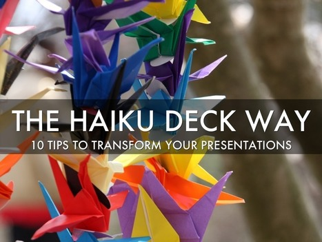 """10 Tips to Transform Your Presentations"" - A Haiku Deck by Team Haiku Deck 