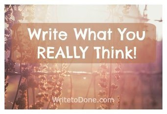 Scared to Write What You Really Think? Why it Will Make You a Better Writer | Write to Done | Thrillers + | Scoop.it