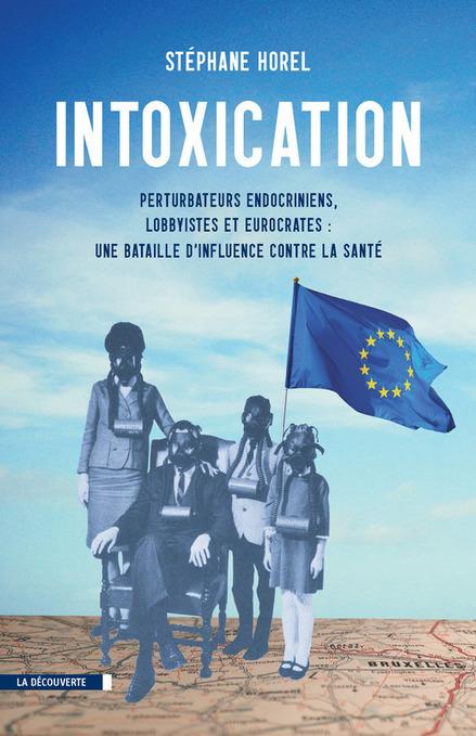 """""""L'industrie a mis toutes ses forces en lobbying pour faire dérailler le projet de réglementation sur les perturbateurs endocriniens"""", soutient Stéphane Horel   Durabilite-infos   Scoop.it"""