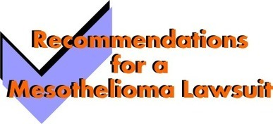 Recommendations for a Mesothelioma Lawsuit | Mesothelioma Law Firm | Mesothelioma Law Firm | Scoop.it