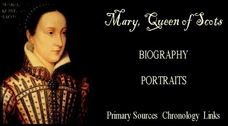 Mary, Queen of Scots: Biography, Portraits, Primary Sources   AP World History   Scoop.it