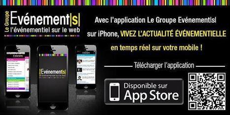 Téléchargez l'appli du Groupe Evénément(s) et suivez toute l'actu événementielle au jour le jour! | L'évenementiel sur Heavent, de Paris à Cannes | Scoop.it