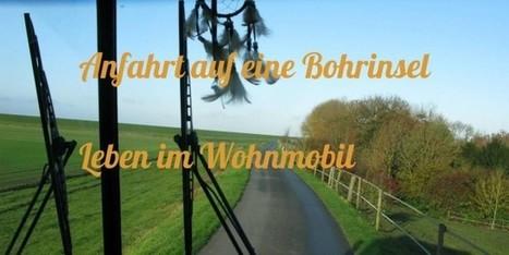 Anfahrt auf eine Bohrinsel/ Leben im Wohnmobil | Rumtreiber on Tour | Scoop.it