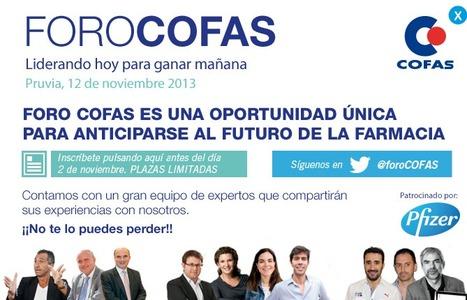 ForoCofas, una oportunidad única para anticiparse al futuro de la Farmacia | Farmacia Social Media | Scoop.it