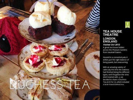 Tea House Theatre   Duchess tea by Mariko Olivia   Kat's edible journey   Scoop.it