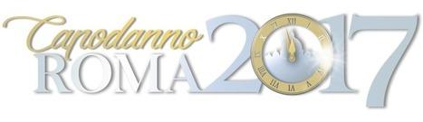 Online i programmi ufficiali del capodanno Roma 2017 | Attualità Cronaca SOcietà | Scoop.it