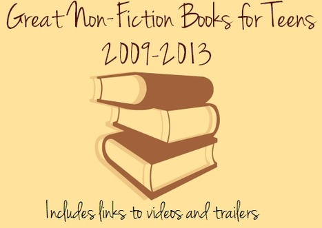 YA Books and More: Great Non-Fiction Titles for Teens, 2009-2013 | What's up 4 school librarians | Scoop.it
