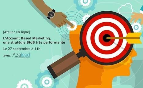 [Atelier en ligne] L'Account Based Marketing, une stratégie BtoB très performante | Formations | Scoop.it