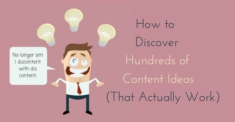 How to Discover Hundreds of Content Ideas (That Actually Work) | Curating Information | Scoop.it