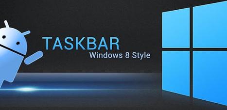 Taskbar - Windows 8 Style v1.6 Premium version APK Free Download   ovy   Scoop.it