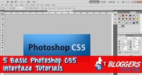 5 Basic Photoshop CS5 Interface Tutorials | Bloggers Tech | Scoop.it