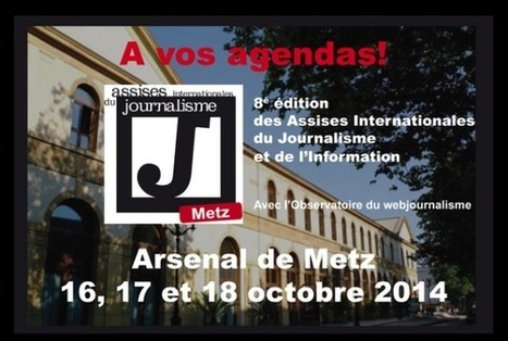Les Assises du Journalisme 2014 à Metz : programme détaillé | Emi Journalisme | Scoop.it