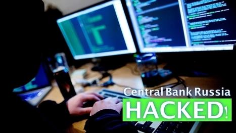Gone: Russian Central Bank hacked; $31 million stolen | ViaVirtuosa Blog | Scoop.it