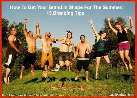 Is Your Brand In Shape For The Summer? - Heidi Cohen | Digital-News on Scoop.it today | Scoop.it