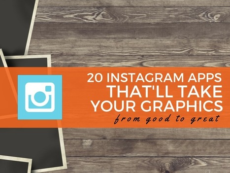 20 Instagram Apps to Take Graphics From Good to GREAT | Funny & Interesting | Scoop.it