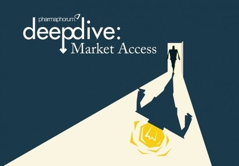 Deep Dive: Market Access July 2016 | Pharma & Medical Devices | Scoop.it
