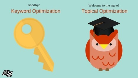 Goodbye Keyword Optimization — Welcome To The Age of Topical Optimization | Social Media and Internet Marketing | Scoop.it