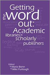 Haz correr la voz : las bibliotecas universitarias como editoriales académicas   Educación y TIC   Scoop.it