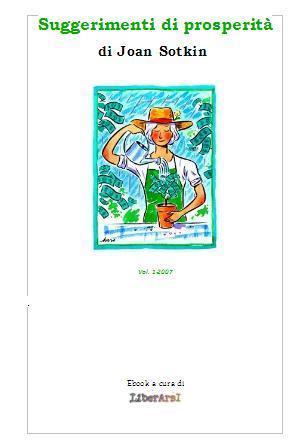 Nuova edizione dei Suggerimenti di Prosperita' di Joan Sotkin - Vol.1-2007 | Crescita personale | Scoop.it