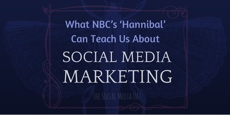What NBC's 'Hannibal' Can Teach Us About Social Media Marketing | Digital-News on Scoop.it today | Scoop.it