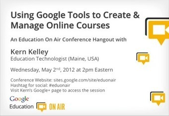 The Tech Curve: Using Google Tools to Create and Manage Online Courses | Google Plus for learning | Scoop.it