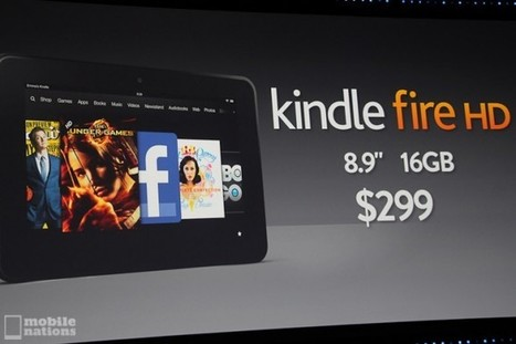 Amazon Kindle Fire HD 8.9-Inch available November 20th for $299 | Android Central | Android Technology | Scoop.it