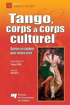 Tango, corps à corps culturel — Presses de l'Université du Québec | Danses et sociabilités | Scoop.it