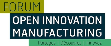 12.05.16   Forum Open Innovation Manufacturing àNantes   Open Innovation in France   Scoop.it
