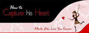 Capture His Heart And Make Him Love You Forever | dating successfully | Scoop.it