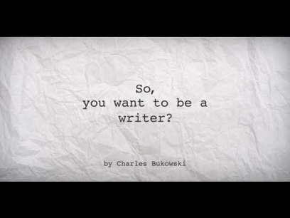So, you want to be a writer? -- Charles Bukowski - YouTube | viver para escrever | Scoop.it