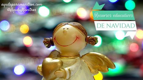 AYUDA PARA MAESTROS: Más de 100 recursos educativos de Navidad   Contenidos educativos digitales   Scoop.it
