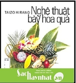 Nghệ Thuật Bày Hoa Quả là một cuốn sách hay tại sachhaynhat.vn | sachhaynhat.vn | Scoop.it