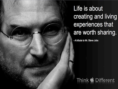 Life is about creating and living experiences that are worth sharing...A tribute to Mr. Steve Jobs — 1955-2011 | Flickr - Photo Sharing! | Steve Jobs: A Master Thinker | Scoop.it