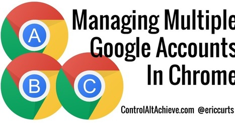 Control Alt Achieve: Managing Multiple Google Accounts in Chrome | Internet Tools for Language Learning | Scoop.it