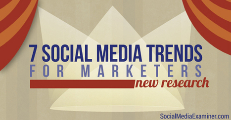 7 Social Media Trends for Marketers: New Research | | Social Media ePower Marketing | Scoop.it