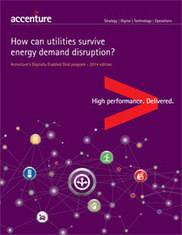 Accenture Digitally Enabled Grid Research 2014: How can Utilities Survive Energy Demand Disruption? | Smart Grid Press Review | Scoop.it