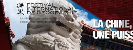Festival International de Géographie - Saint-Dié-des-Vosges : la Chine à l'honneur ! | Géographie : les dernières nouvelles de la toile. | Scoop.it