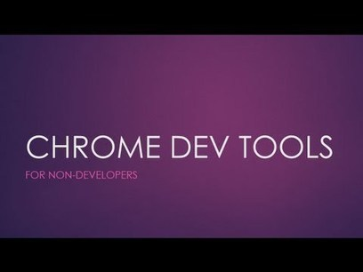 Chrome Dev Tools - A Tutorial for Non-Developers - Digital Inspiration | Chrome DevTools | Scoop.it