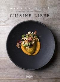 Un livre manifeste de Pierre Augé | Gastronomie Française 2.0 | Scoop.it