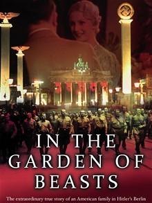 In The Garden of Beasts: Love and Terror in Hitler's Berlin, by Erik Larson   Creative Nonfiction : best titles for teens   Scoop.it