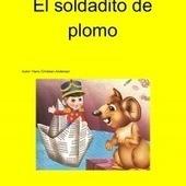 El soldadito de plomo | Lenguaje y Comunicación | Scoop.it