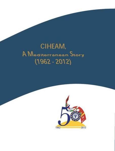 Le CIHEAM : Une Histoire Méditerranéenne (1962–2012) | Dessine-moi la Méditerranée ! | Scoop.it