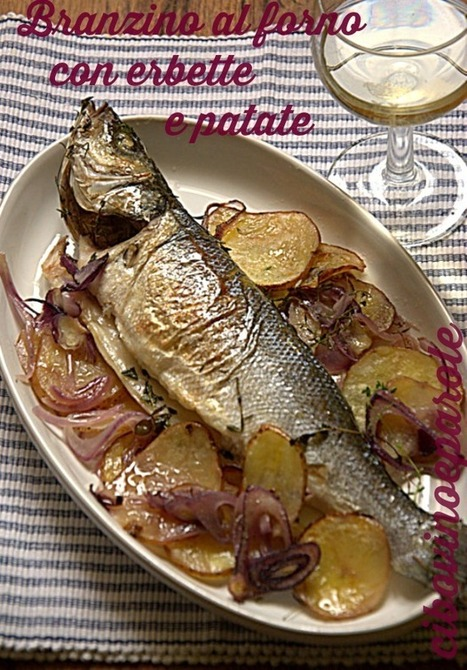 CIBO,VINO E PAROLE: Branzino al forno con erbette e patate | FOOD BLOG | Scoop.it